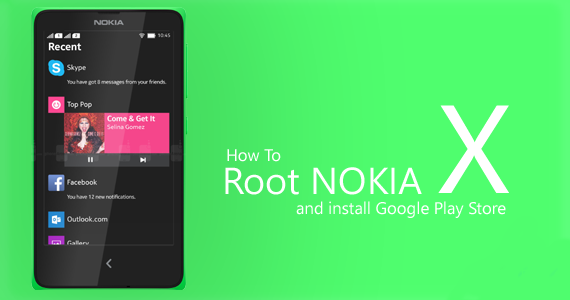 How to Root Nokia X/X+/XL & Install Google Play Store in 5 ...